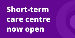 New Short Term Care Centre Promotional News Banner